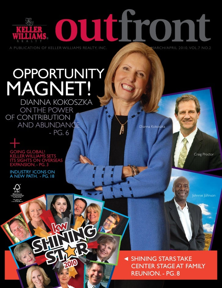 A PUBLIC ATION OF KELLER WILLIAMS REALTY, INC .           MARCH/APRIL 2010, VOL.7 NO.2       OPPORTUNITY MAGNET!       DIA...
