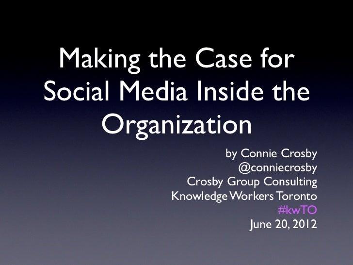Making the Case for Social Media Inside the Organization
