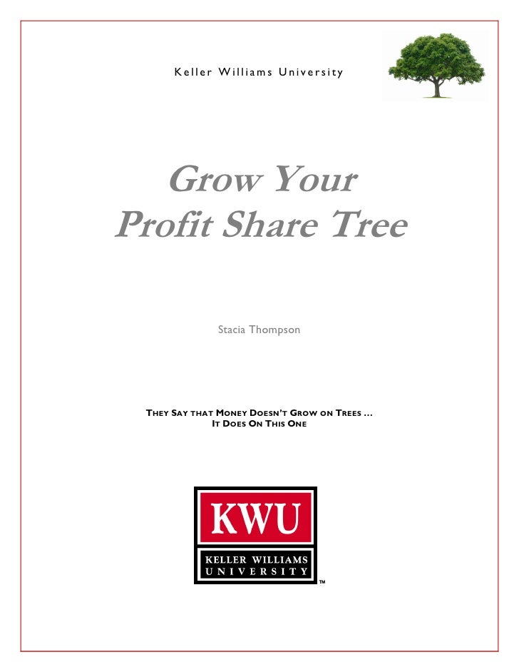 Keller Williams University        Grow Your Profit Share Tree                Stacia Thompson      THEY SAY THAT MONEY DOES...