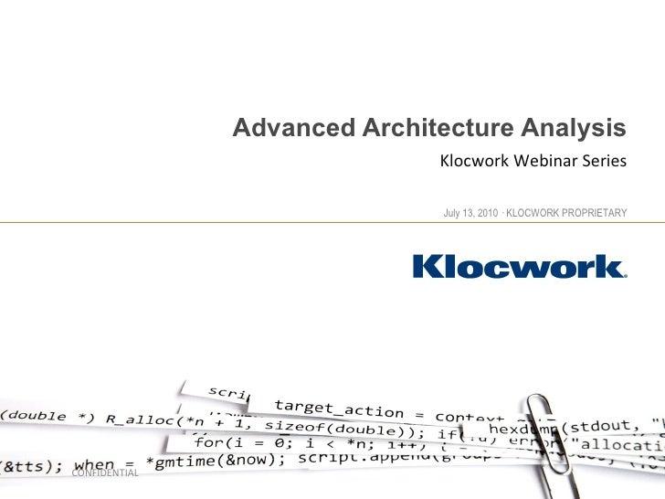 Advanced Architecture Analysis Klocwork Webinar Series CONFIDENTIAL