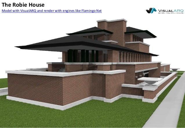 Visualarq Frank Lloyd Wright The Robie House