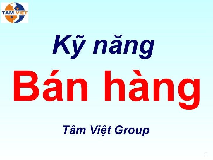 Kỹ năngBán hàng  Tâm Việt Group                   1