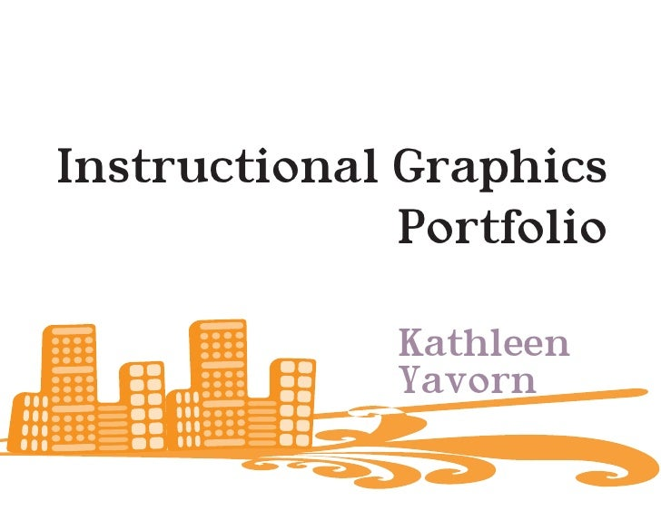 Instructional Graphics               Portfolio                Kathleen               Yavorn