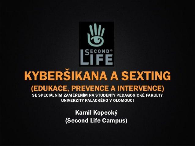 KYBERŠIKANA A SEXTING (EDUKACE, PREVENCE A INTERVENCE) SE SPECIÁLNÍM ZAMĚŘENÍM NA STUDENTY PEDAGOGICKÉ FAKULTY UNIVERZITY ...