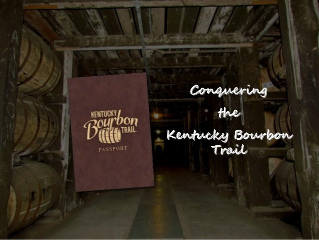 Conquering the Kentucky Bourbon Trail