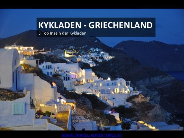 KYKLADEN  -‐  GRIECHENLAND   5  Top  Inseln  der  Kykladen   WWW.TRAVEL-‐ADVENTURES.AT