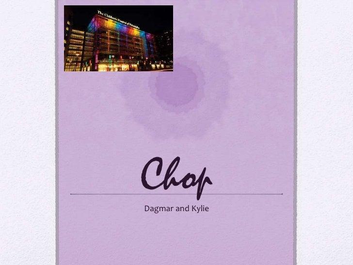 ChopDagmar and Kylie