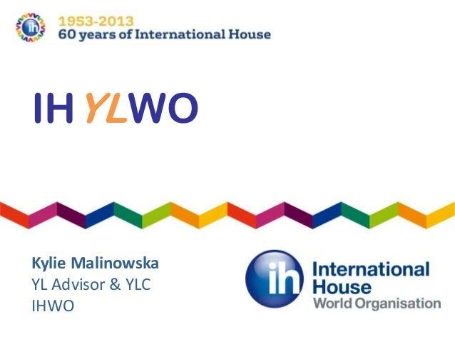 IHYLWOKylie MalinowskaYL Advisor & YLCIHWO