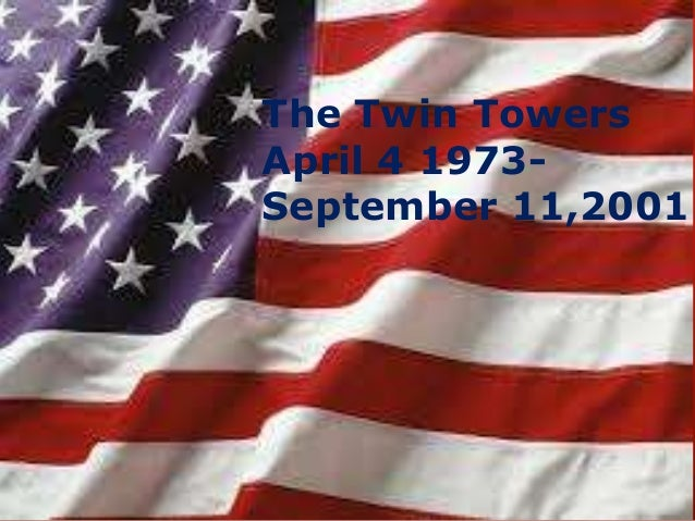 The Twin Towers April 4 1973September 11,2001
