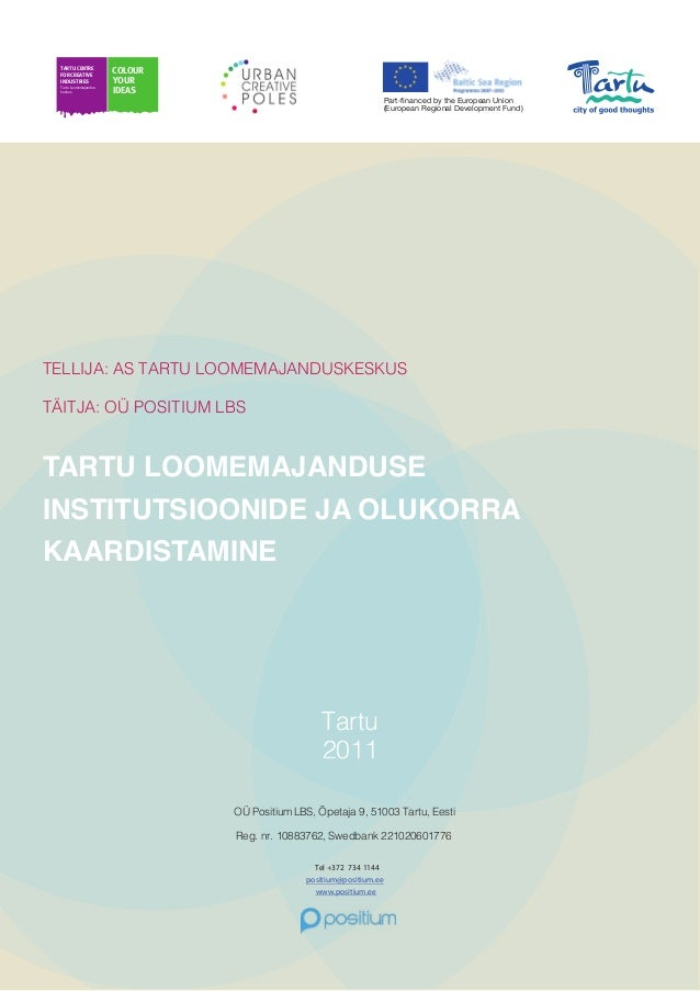 1 TARTU CENTRE FORCREATIVE INDUSTRIES COLOUR YOUR IDEASTartu Loomemajandus- keskus Part-financed by the European Union (Eur...