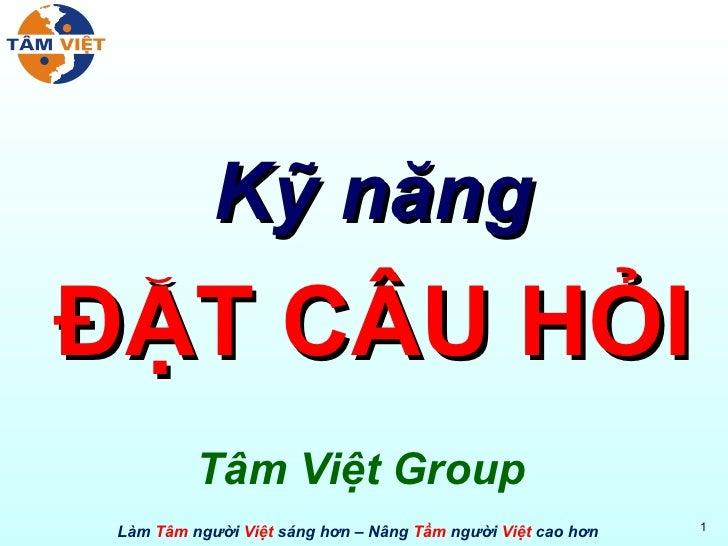 Tâm Việt Group Kỹ năng ĐẶT CÂU HỎI