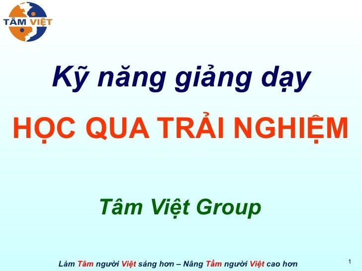 Kỹ năng giảng dạy HỌC QUA TRẢI NGHIỆM Tâm Việt Group
