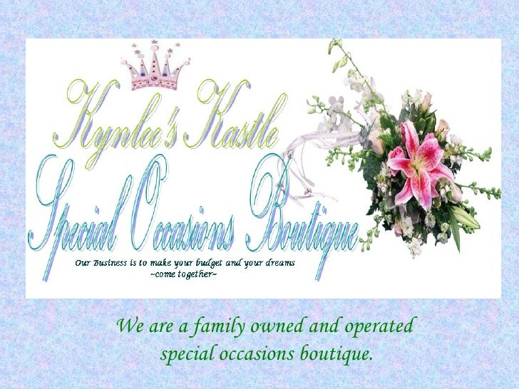 We are a family owned and operated  special occasions boutique.