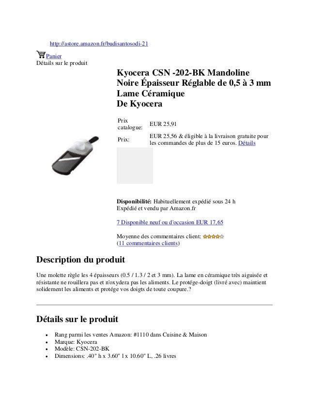 http://astore.amazon.fr/budisantosodi-21PanierDétails sur le produitKyocera CSN -202-BK MandolineNoire Épaisseur Réglable ...