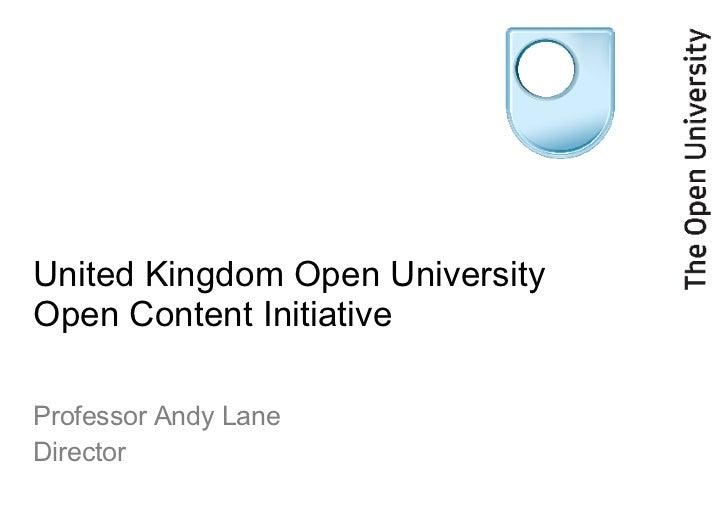 United Kingdom Open University Open Content Initiative Professor Andy Lane Director
