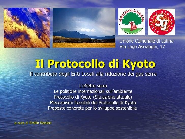 Il Protocollo di Kyoto Il contributo degli Enti Locali alla riduzione dei gas serra L'effetto serra Le politiche internazi...