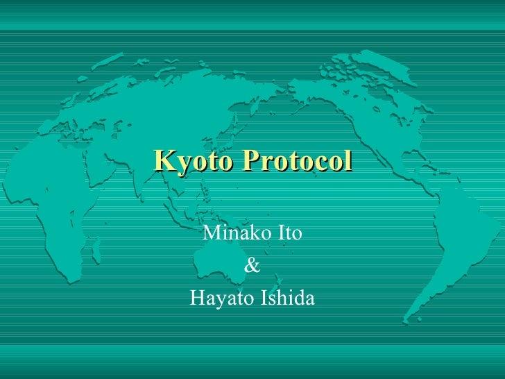 Kyoto Protocol Minako Ito & Hayato Ishida