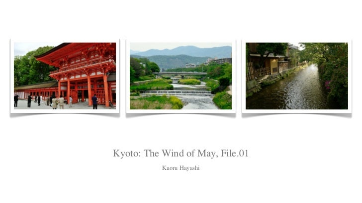Kyoto: The Wind Of May