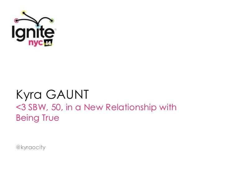 KYRA GAUNT: <3 SBF, 50, in a New Relationship with Being True