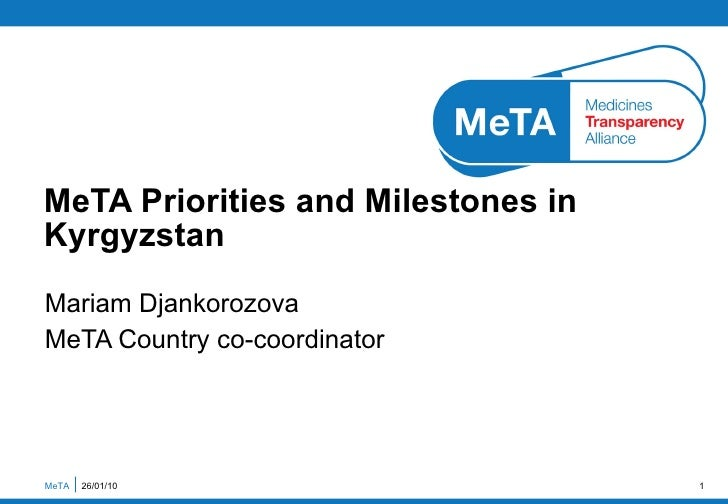 Mariam Djankorozova MeTA Country co-coordinator MeTA Priorities and Milestones in  Kyrgyzstan MeTA  26/01/10