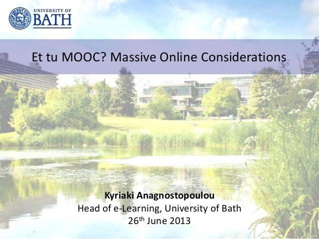 Et tu MOOC? Massive Online Considerations