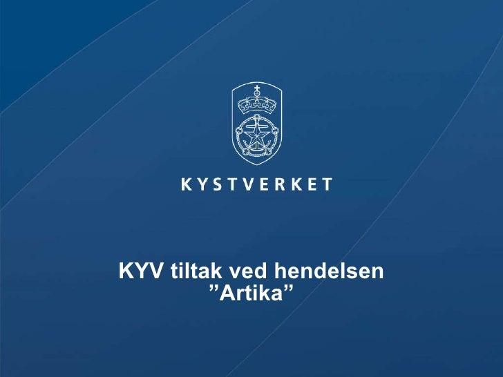 """KYV tiltak ved hendelsen """"Artika"""""""