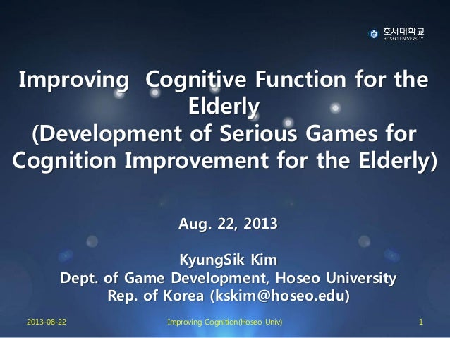 Improving Cognitive Function for the Elderly (Development of Serious Games for Cognition Improvement for the Elderly) Aug....
