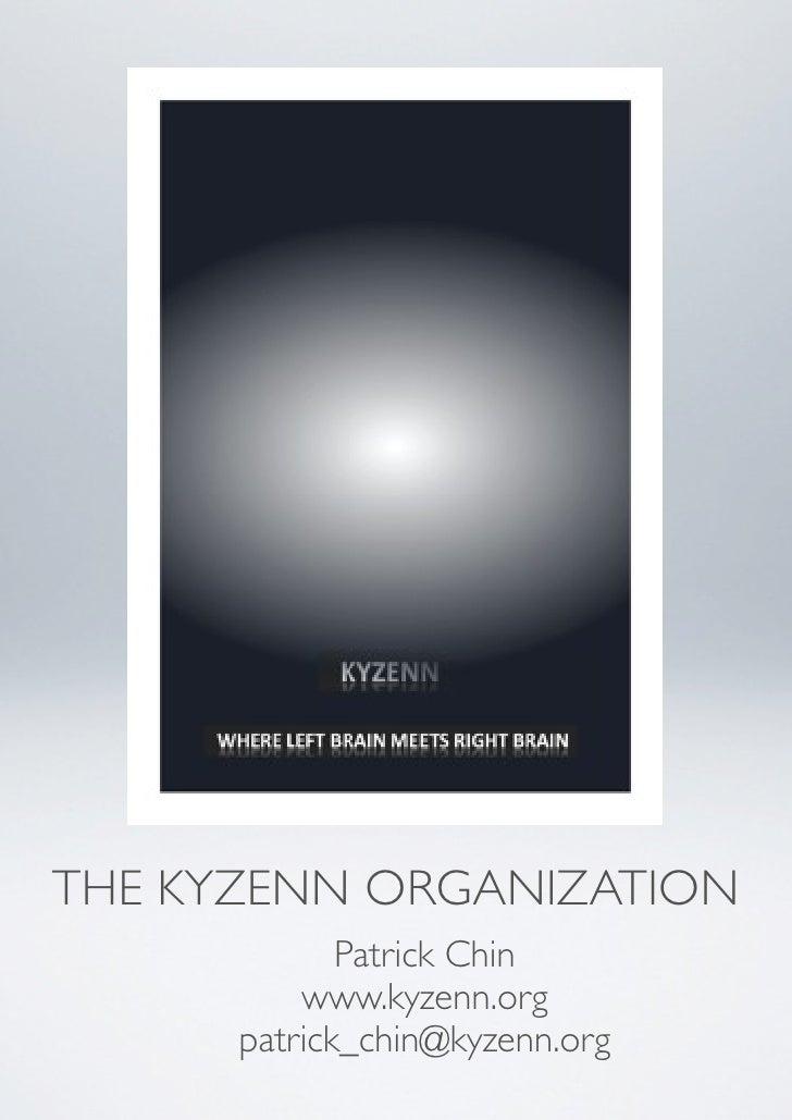 THE KYZENN ORGANIZATION              Patrick Chin           www.kyzenn.org       patrick_chin@kyzenn.org