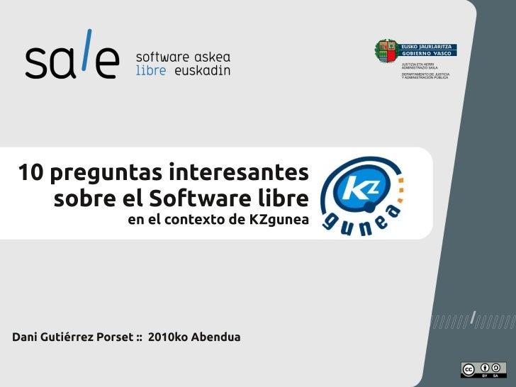 Dani Gutiérrez Porset ::  2010ko Abendua 10 preguntas interesantes sobre el Software libre en el contexto de KZgunea