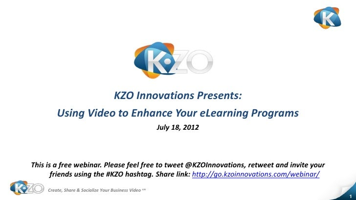 KZO Innovations Presents:         Using Video to Enhance Your eLearning Programs                                          ...