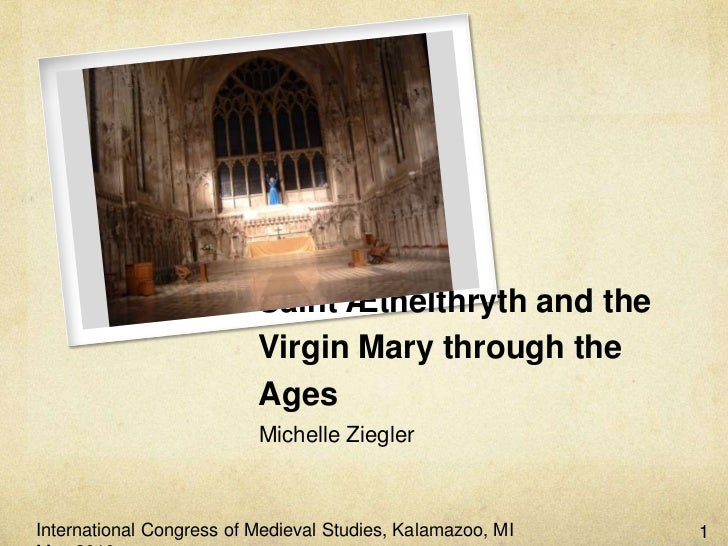 Saint Æthelthryth and the                          Virgin Mary through the                          Ages                  ...