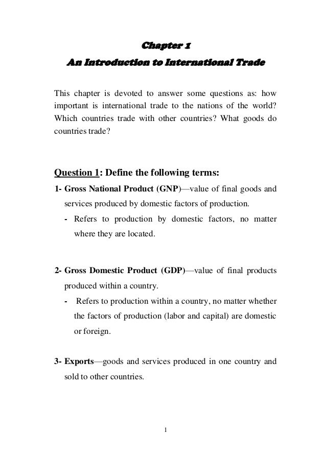 Chapter 1 An Introduction to International Trade This chapter is devoted to answer some questions as: how important is int...