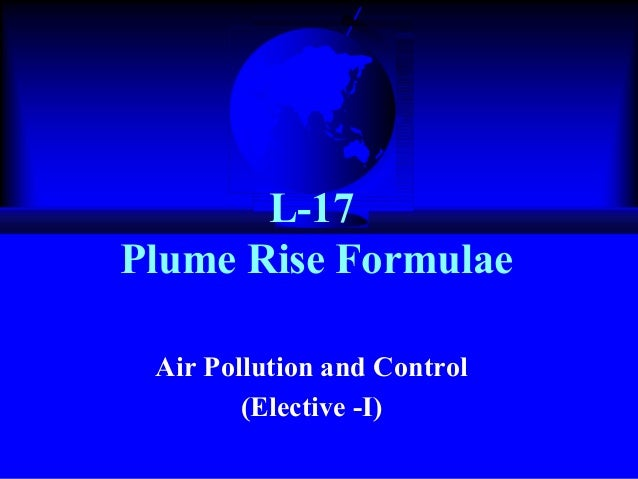 L-17 Plume Rise Formulae Air Pollution and Control (Elective -I)
