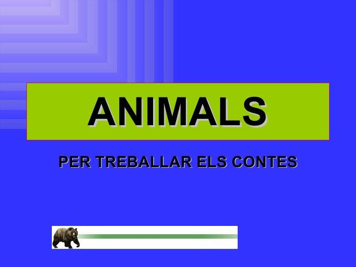 ANIMALS PER TREBALLAR ELS CONTES