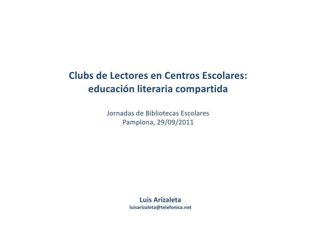 Clubs de Lectores en Centros Escolares:    educación literaria compartida        Jornadas de Bibliotecas Escolares        ...