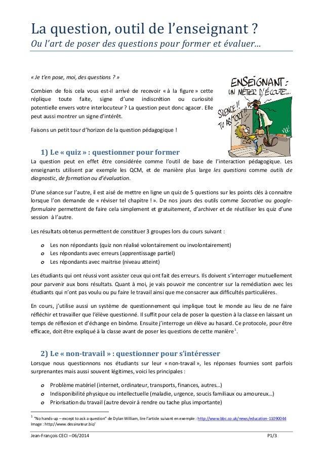 Jean-François CECI – 06/2014 P1/3 La question, outil de l'enseignant ? Ou l'art de poser des questions pour former et éval...