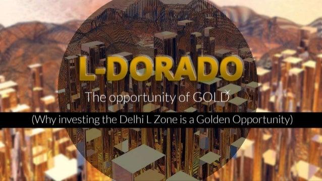 «b M     É  D. .. f k a TheopportunityofGOLÕ ltí_  (Why investing the Delhi L Zone is a Golden Opportunity)  Q'.  v Ô 7  v...