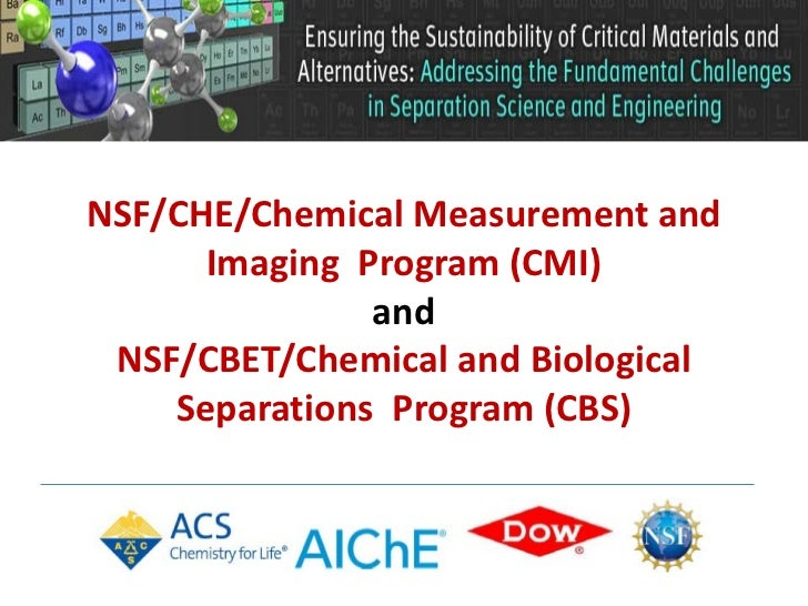 NSF/CHE/Chemical Measurement and      Imaging Program (CMI)               and NSF/CBET/Chemical and Biological    Separati...