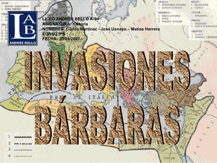 LICEO ANDRES BELLO A-94 ASIGNATURA: Historia NOMBRES: Carlos Martínez - José Usnayo – Matias Herrera CURSO:3ºB FECHA:   20...
