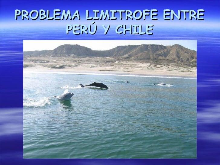 PROBLEMA LIMITROFE ENTRE PERÚ Y CHILE