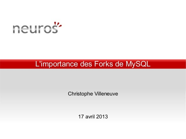 Limportance des Forks de MySQLChristophe Villeneuve17 avril 2013