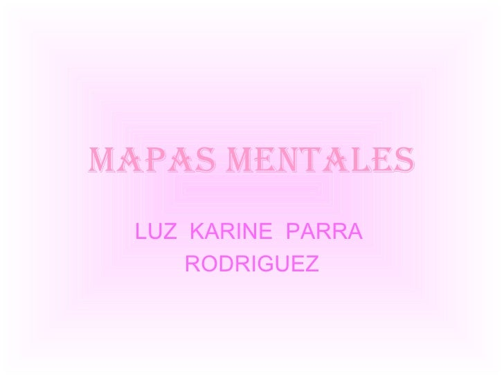 MAPAS MENTALES LUZ  KARINE  PARRA  RODRIGUEZ
