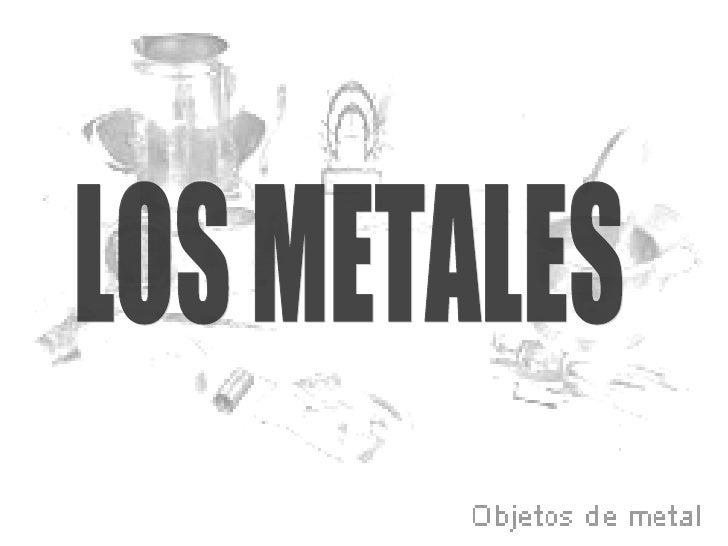 L O S  M E T A L E S ( Cristina  LóPez  GonzáLez)
