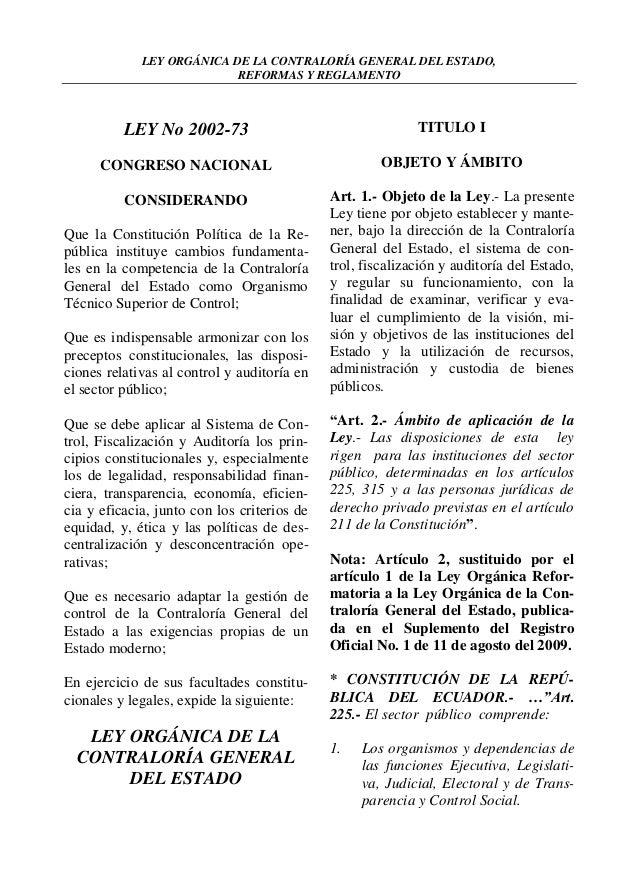 LEY ORGÁNICA DE LA CONTRALORÍA GENERAL DEL ESTADO,                           REFORMAS Y REGLAMENTO          LEY No 2002-73...