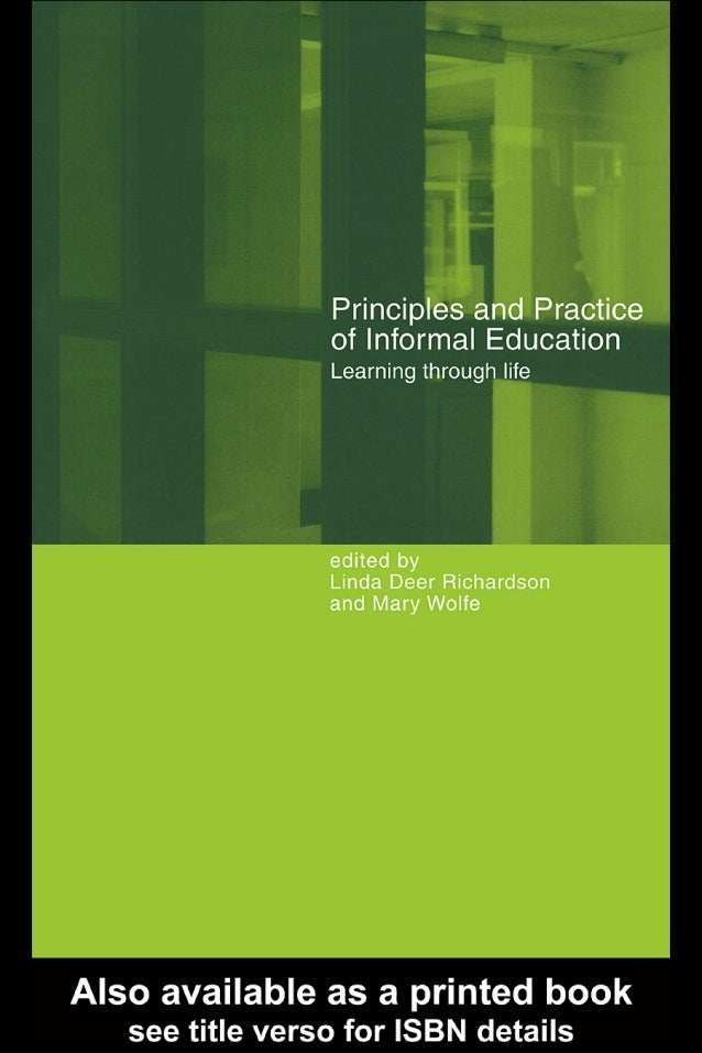 Principles and Practice of InformalEducationInformal educators work with individuals and groups in the community to promot...