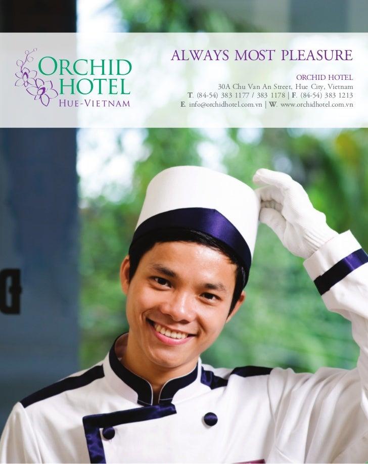 ALWAYS MOST PLEASURE                                     ORCHID HOTEL             30A Chu Van An Street, Hue City, Vietnam...