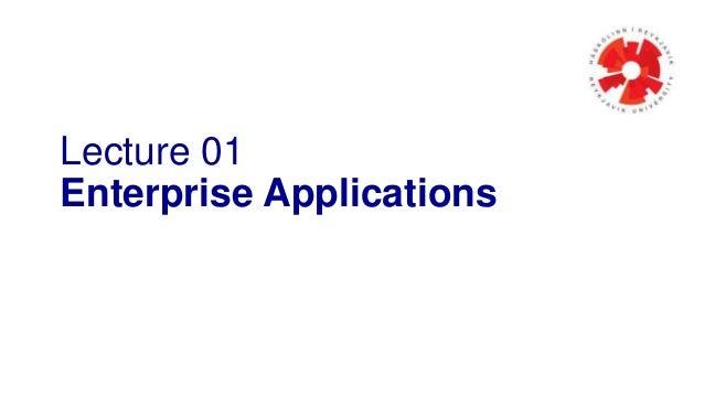 Lecture 01 Enterprise Applications