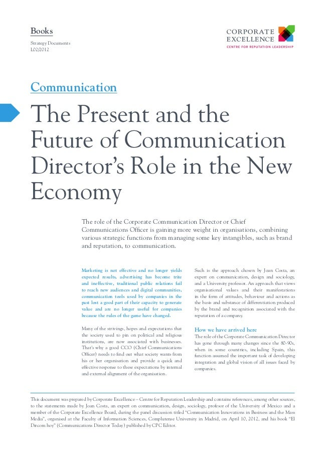 BooksStrategy DocumentsL02/2012CommunicationThe Present and theFuture of CommunicationDirector's Role in the NewEconomy   ...