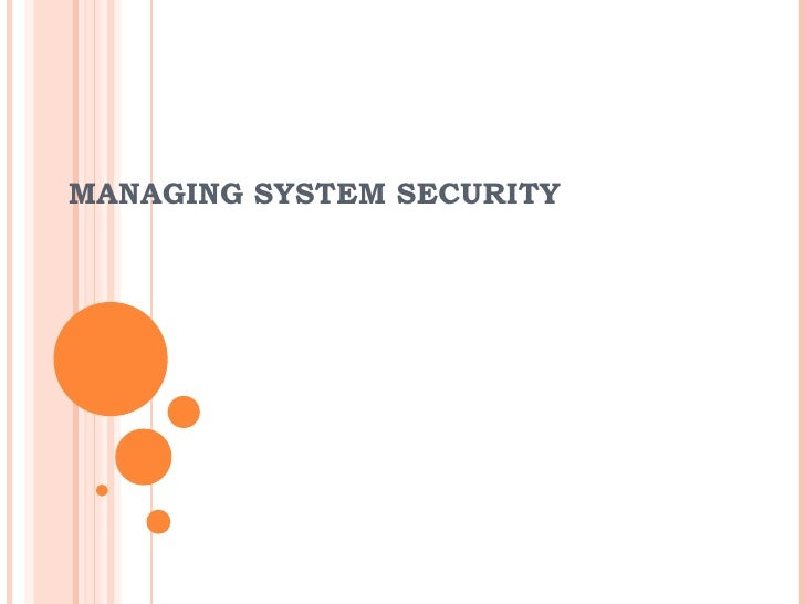 MANAGING SYSTEM SECURITY