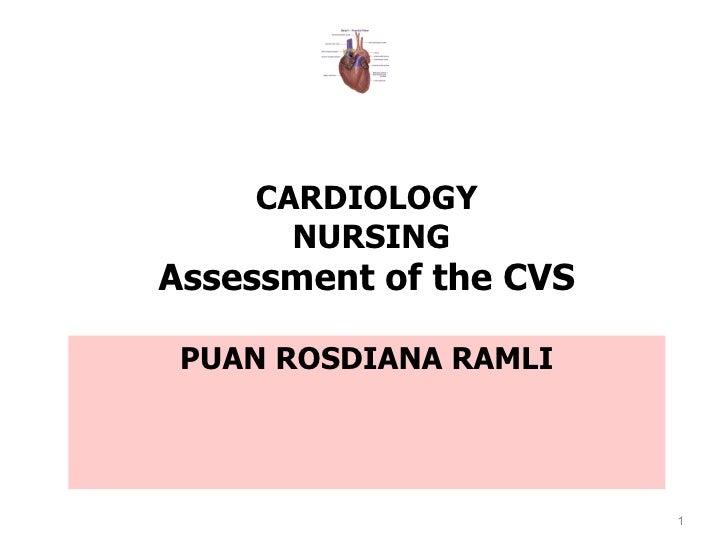 CARDIOLOGY      NURSINGAssessment of the CVS PUAN ROSDIANA RAMLI                        1